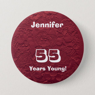 55 Years Young Red Dolls Pin Button Birthday Gift