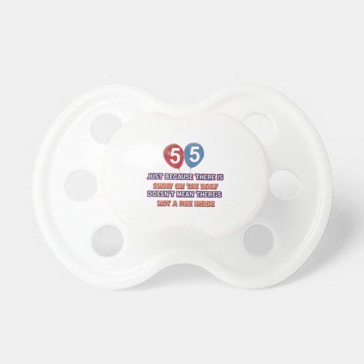 55th year old snow on the roof birthday designs pacifiers