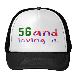 56 and loving it trucker hat