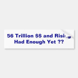 56 trillion and Rising Bumper Sticker