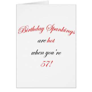 57 Birthday Spanking Card