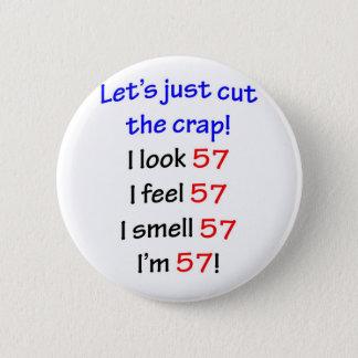 57  Let's cut the crap 6 Cm Round Badge