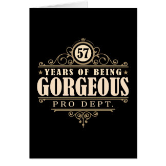 57th Birthday (57 Years Of Being Gorgeous) Greeting Card