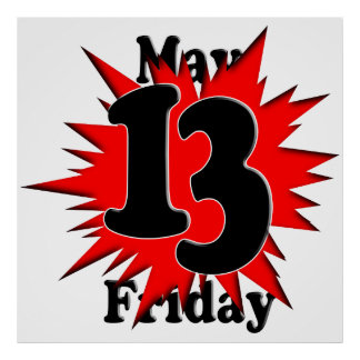 5-13 Friday The 13th in May Posters