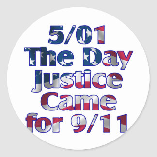 5/1 Day Justice Came for 9/11 Round Sticker