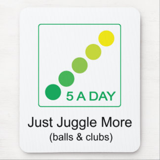 5 A Day - Just Juggle More Mouse Mat