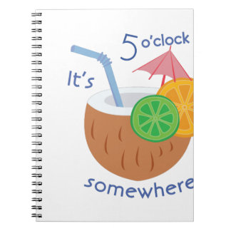 5 Oclock Somewhere Spiral Note Book