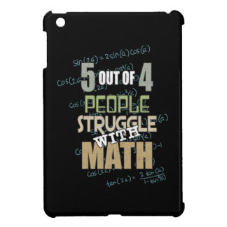 5 out of 4 People Struggle With Math - Novelty iPad Mini Case