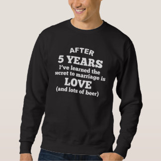 5 Years Of Love And Beer Sweatshirt