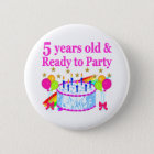 5 YEARS OLD AND READY TO PARTY BIRTHDAY GIRL 6 CM ROUND BADGE