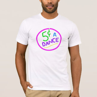 5centdanceneon T-Shirt