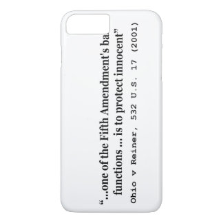 5th Amendment Ohio v Reiner 532 U.S. 17 (2001) iPhone 7 Plus Case