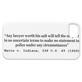 5th Amendment Watts v Indiana 338 US 49 1949 iPhone 5 Covers