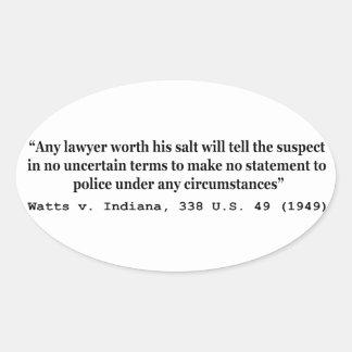 5th Amendment Watts v Indiana 338 US 49 1949 Oval Sticker