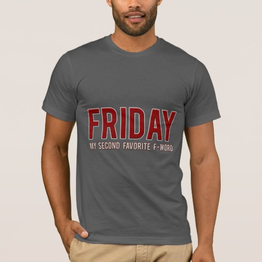 [600] Friday [My Second Favourite F-word]… T-Shirt