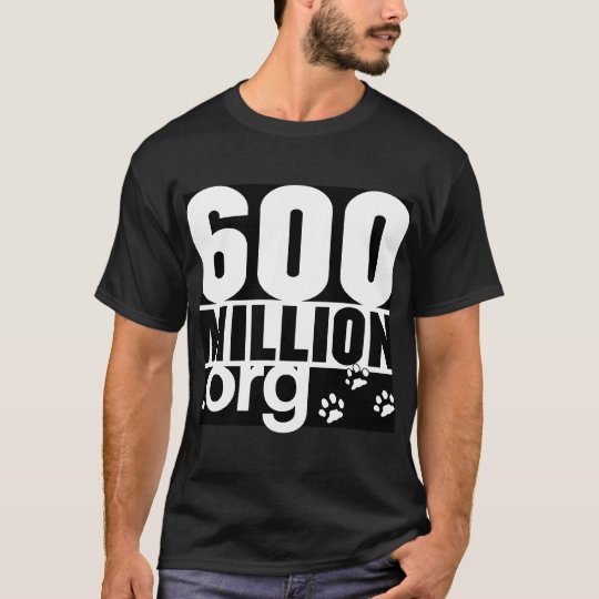 600 Million Basic Tshirt