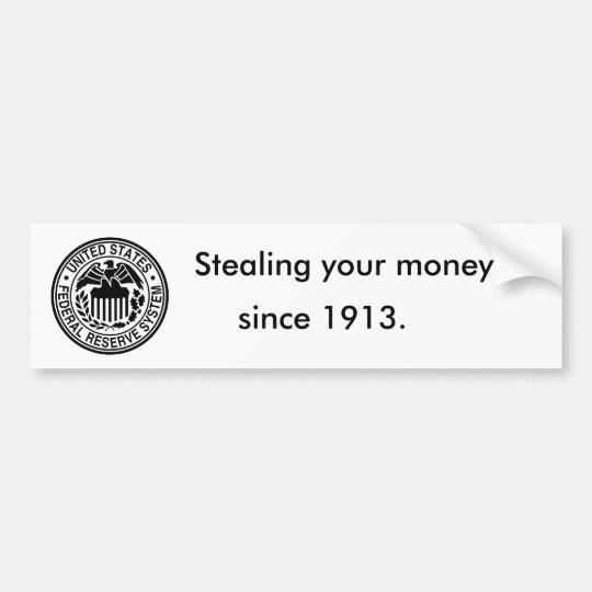 600px-US-FederalReserveSystem-Seal_svg, Stealin... Bumper Sticker