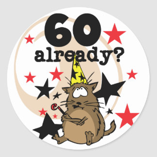 60 Already Birthday Classic Round Sticker