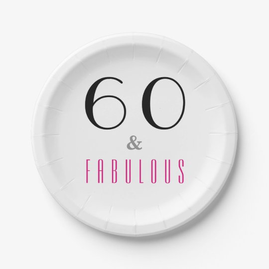 60 and Fabulous 60th Birthday Party Paper Plates