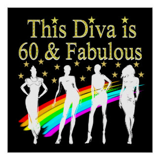 60 AND FABULOUS DAZZLING DIVA DESIGN POSTER
