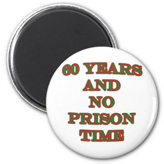 60 and no prison time magnet
