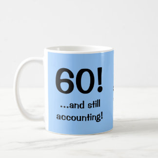 60..and still accounting! Triple-sided mug