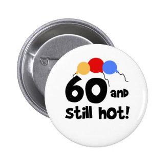 60 and Still Hot 60th Birthday 6 Cm Round Badge