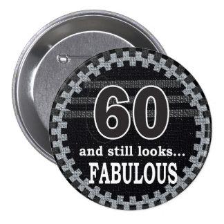 60 and Still Looks Fabulous   60th Birthday 7.5 Cm Round Badge