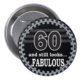 60 and Still Looks Fabulous | 60th Birthday 7.5 Cm Round Badge