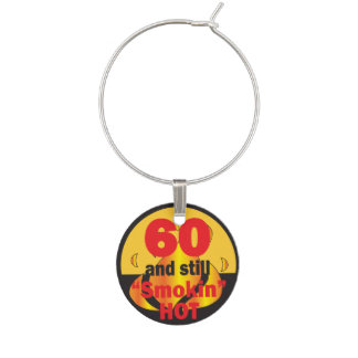 60 and Still Smokin Hot | 60th Birthday Wine Charm