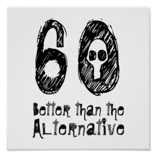 60 Better Than Alternative 60th Funny Birthday V2A Poster