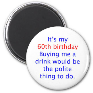 60 buy me a drink 6 cm round magnet