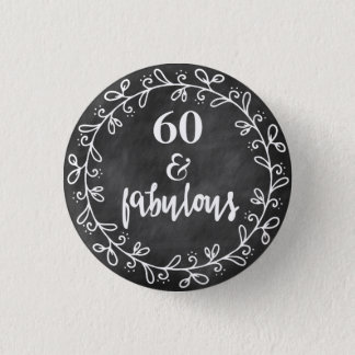 60 & Fabulous - 60th Birthday Custom Button