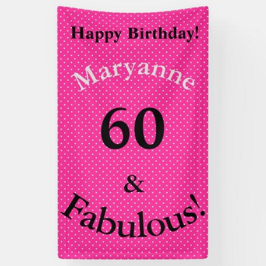 60 & Fabulous Birthday Bright Pink Polka Dots Banner