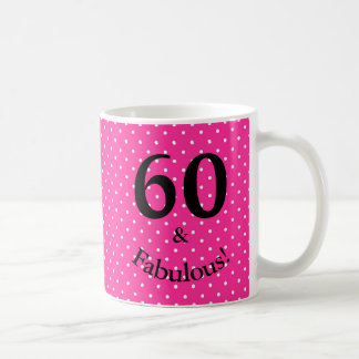 60 & Fabulous Birthday Bright Pink Polka Dots Coffee Mug