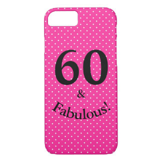 60 & Fabulous Birthday Bright Pink Polka Dots iPhone 8/7 Case