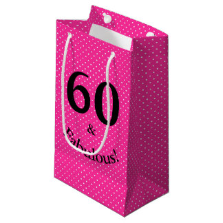 60 & Fabulous Birthday Bright Pink Polka Dots Small Gift Bag