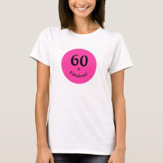 60 & Fabulous Birthday Bright Pink Polka Dots T-Shirt