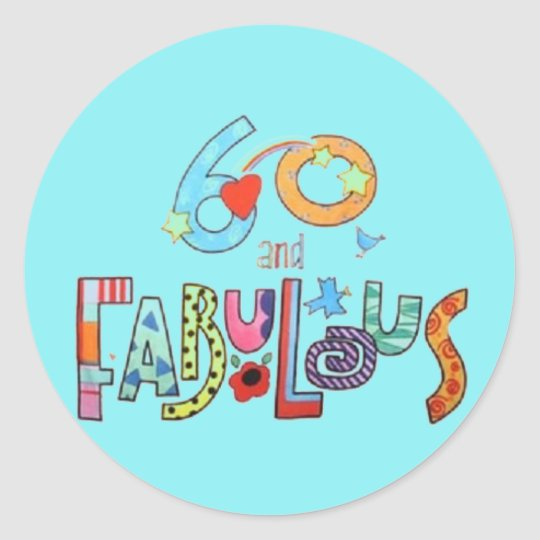 60 & Fabulous Colourful Birthday Lettering Classic Round