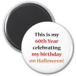 60 Halloween Birthday 6 Cm Round Magnet