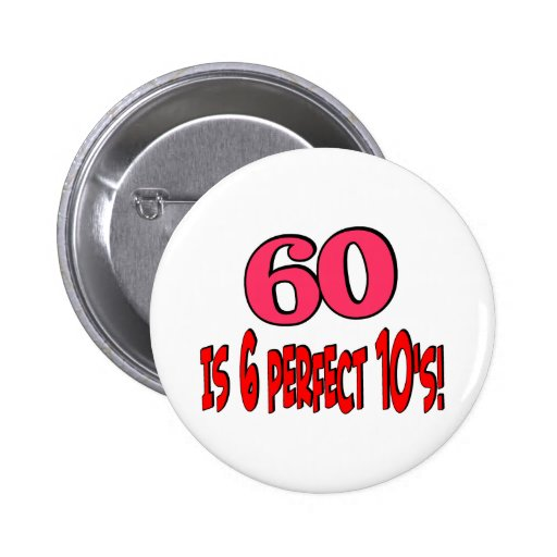 60 is 6 perfect 10's (PINK) Button