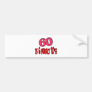 60 is 6 perfect 10's (PINK) Bumper Stickers