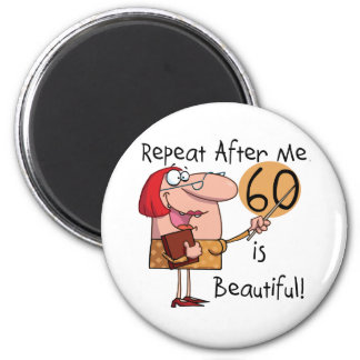 60 is Beautiful Tshirts and gifts 6 Cm Round Magnet