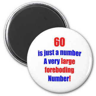 60 Is just a number 6 Cm Round Magnet