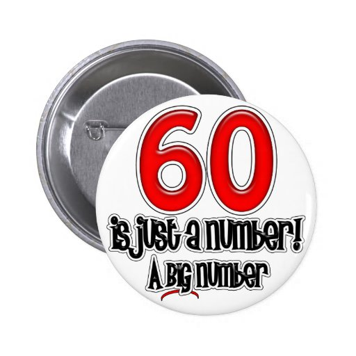 60 Is Just A Number Button