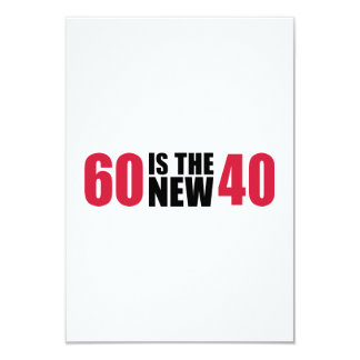 60 is the new 40 birthday 3.5x5 paper invitation card