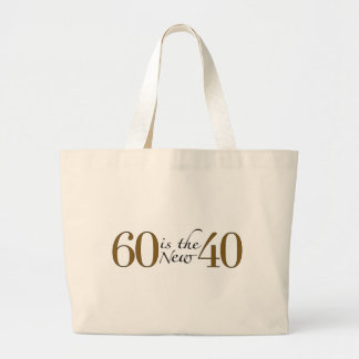 60 Is The New 40 Large Tote Bag