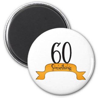60 Something 6 Cm Round Magnet