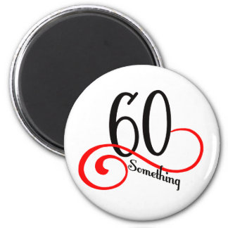 60 Something 6 Cm Round Magnet