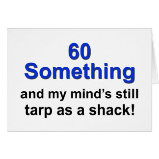 60 Something ... Card